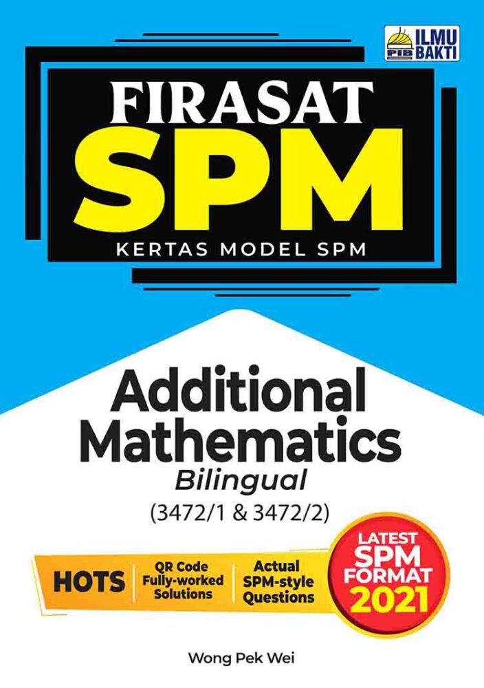 FIRASAT SPM 2021 Additional Mathematics (Bilingual)